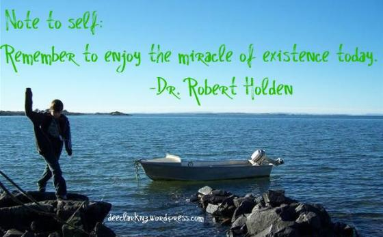 enjoy the miracle of existence today/insight from a woman's heart