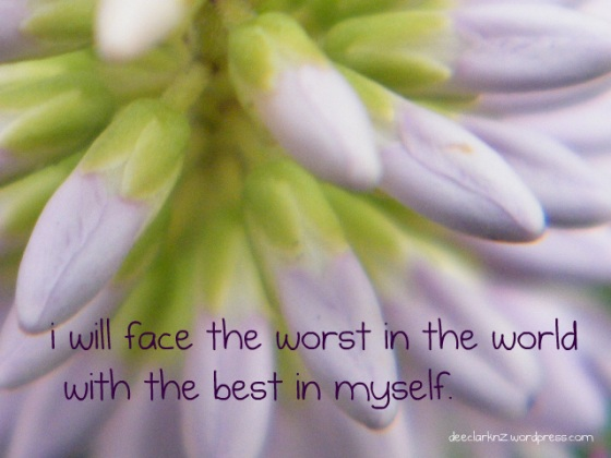 face the world's worst with your best/insight from a woman's heart