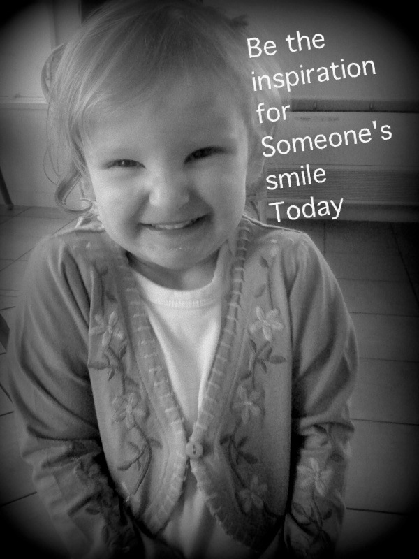 be the inspiration for someone's smile today