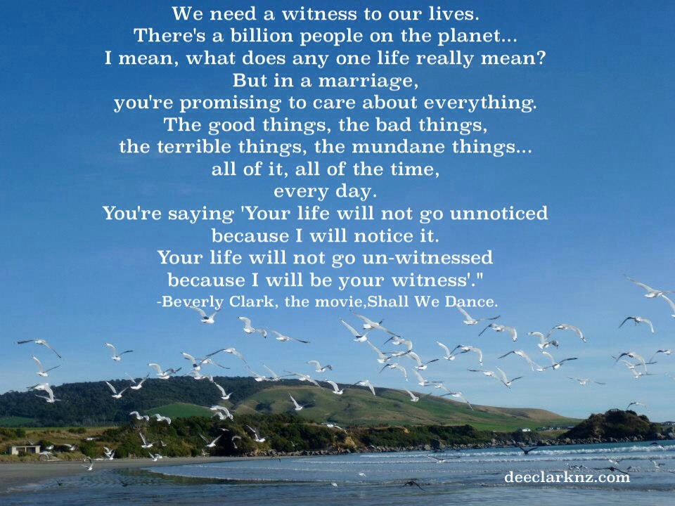 your life will not go unnoticed -i will noticeit.